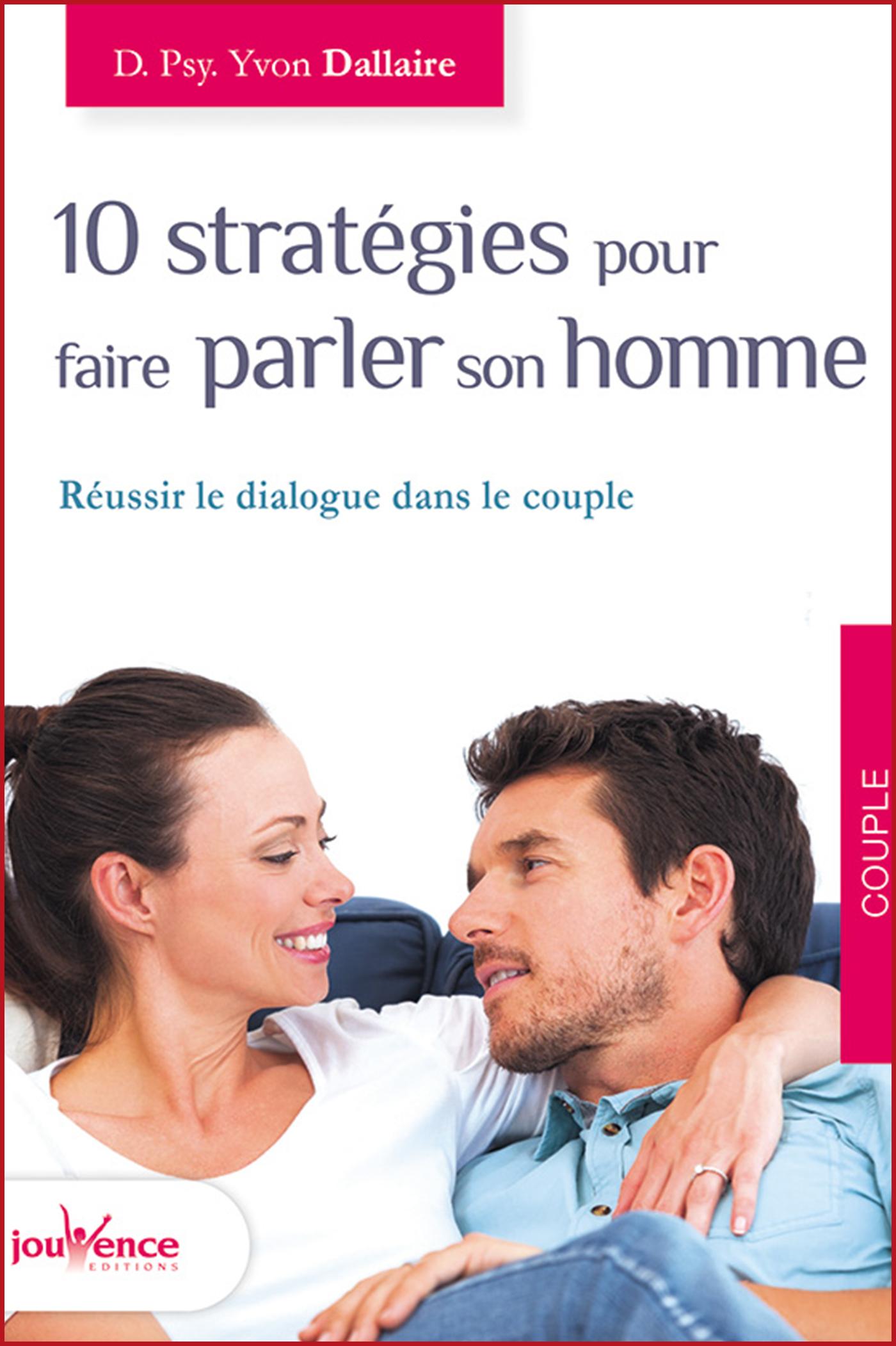 10 strategies pour faire parler son homme yvon dallaire livre en duel ou en duo valerie sentenne intello stephane lecault artiste couple