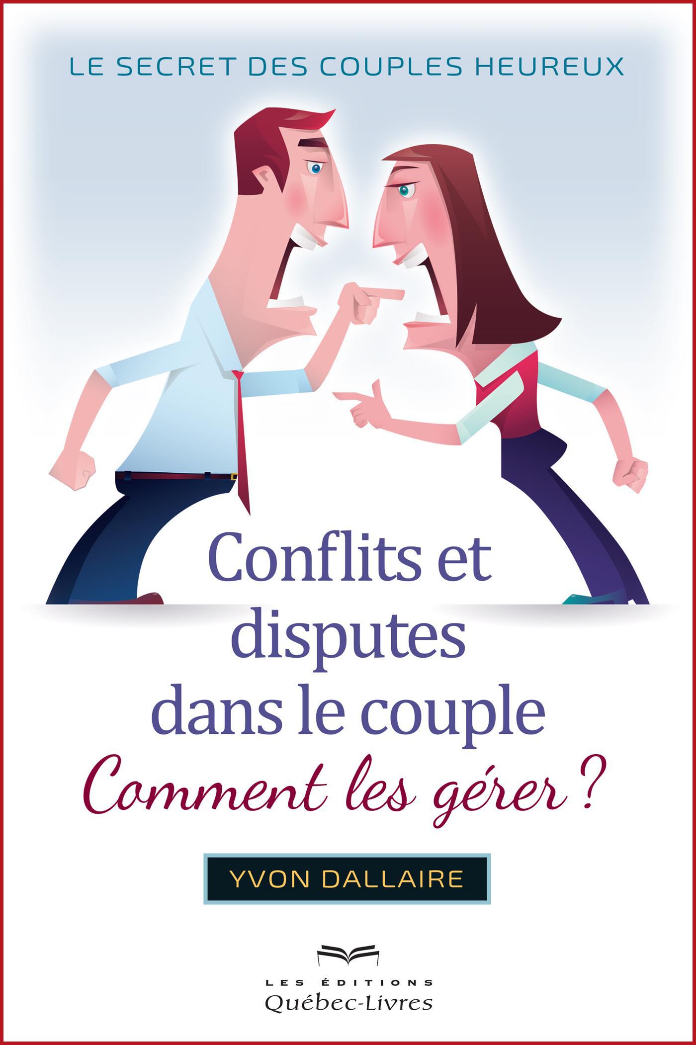 conflits et disputes dans les couples comment les gerer yvon dallaire livre en duel ou en duo valerie sentenne intello stephane lecault artiste couple