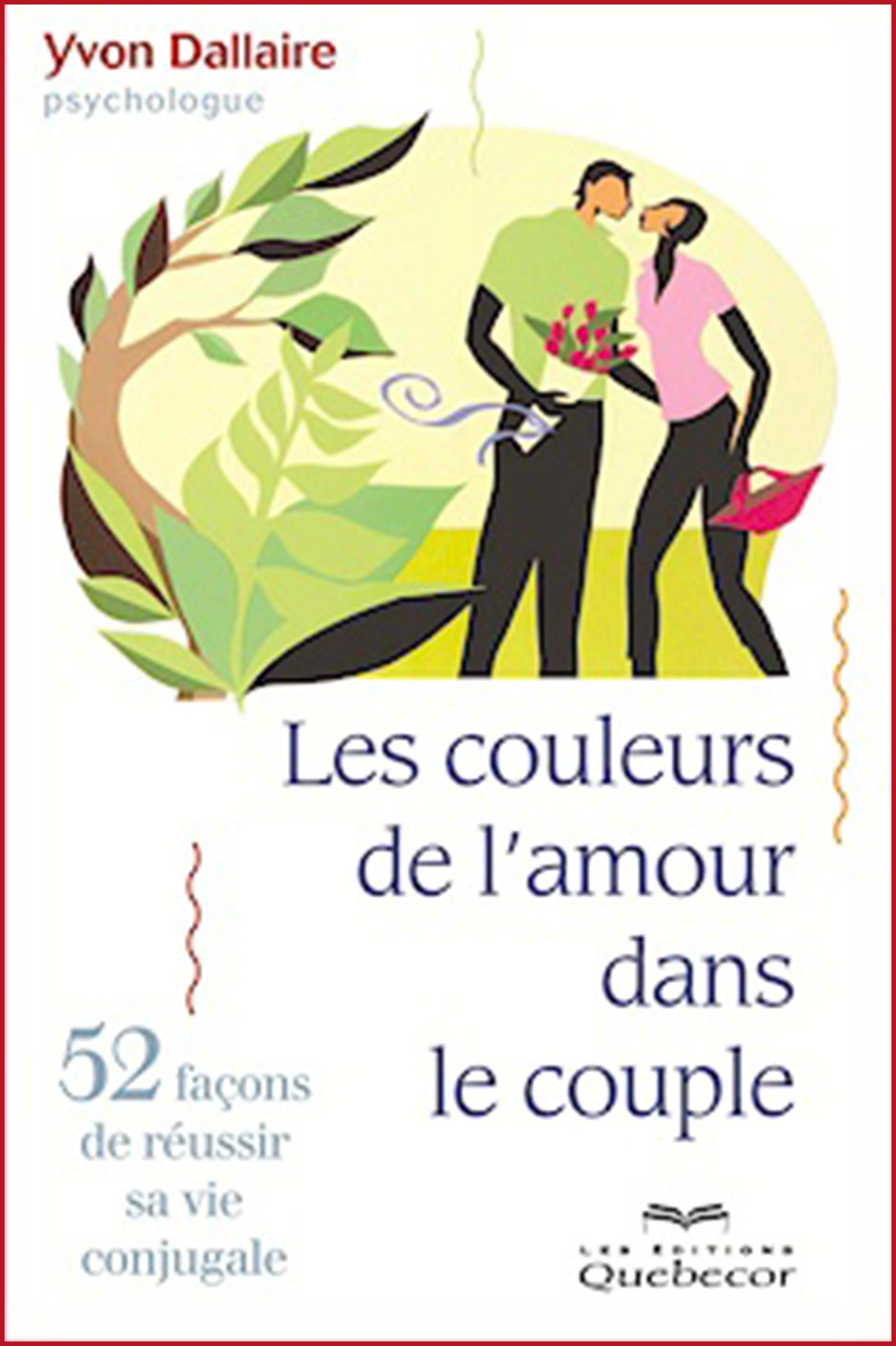 les couleurs de l amour dans le couple yvon dallaire livre en duel ou en duo valerie sentenne intello stephane lecault artiste couple